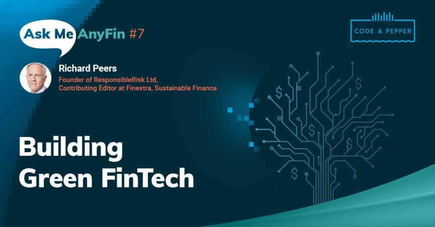 Ask Me AnyFin with Richard Peers: Building Green FinTech